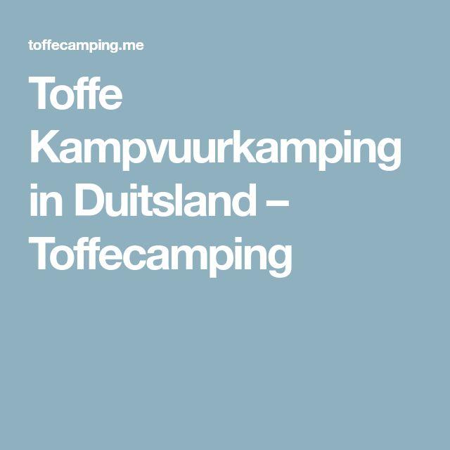Toffe Kampvuurkamping in Duitsland – Toffecamping