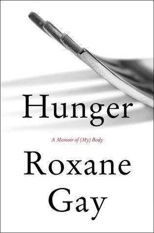 Hunger: A Memoir of (My) Body by Roxane Gay #audiobook #audioreading #memoir #feminist #women #triggerwarning