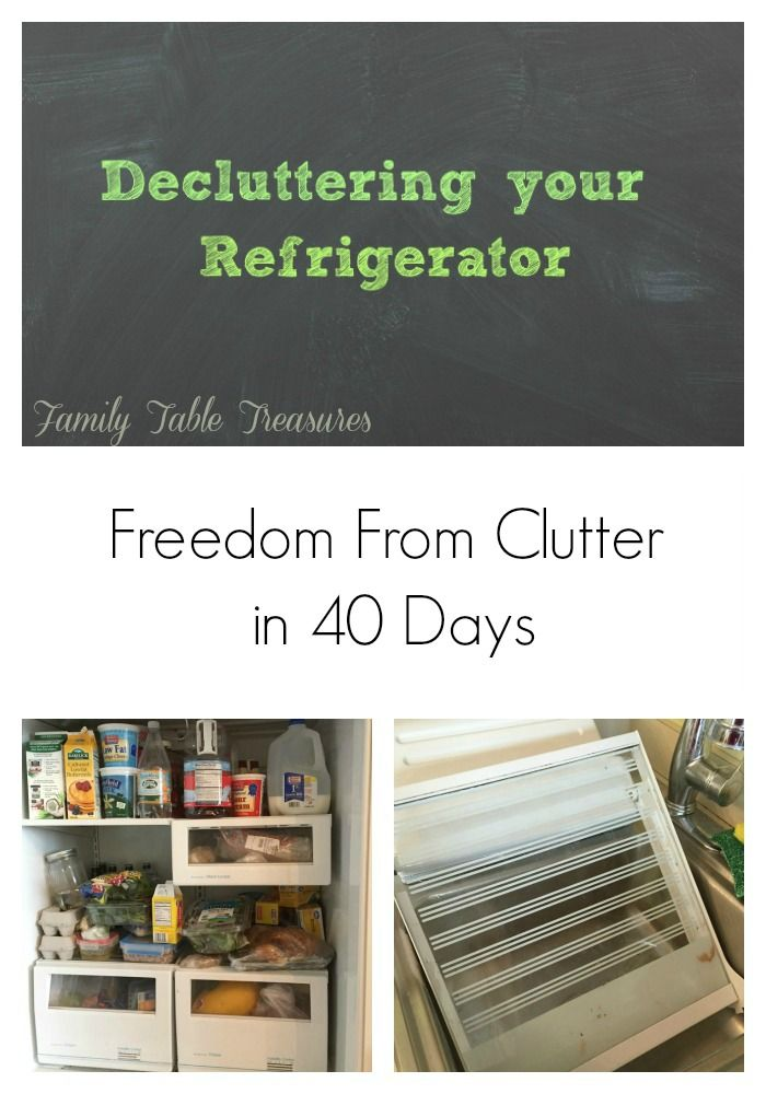 Decluttering your Refrigerator {Freedom From Clutter in 40 Days} - Family Table Treasures