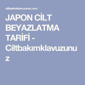 JAPON CİLT BEYAZLATMA TARİFİ - Ciltbakımklavuzunuz
