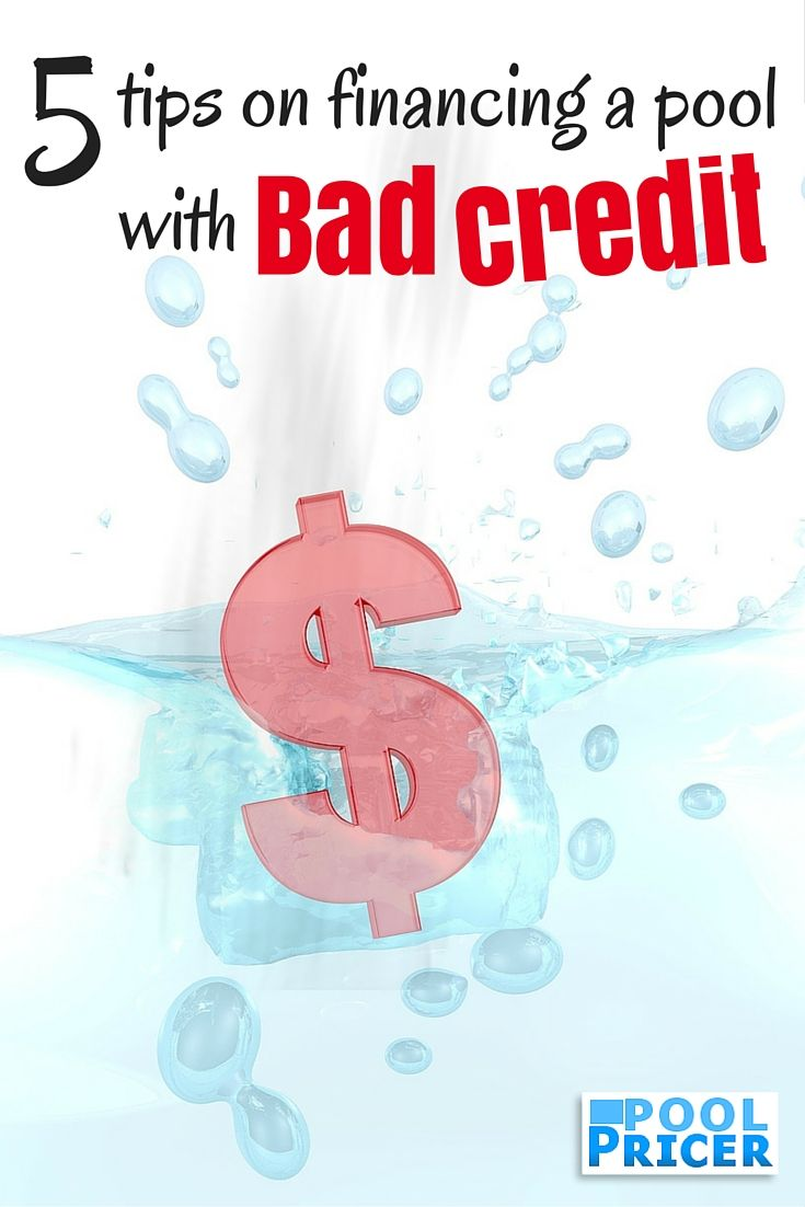 5 Tips On Financing A Swimming Pool With Poor Credit