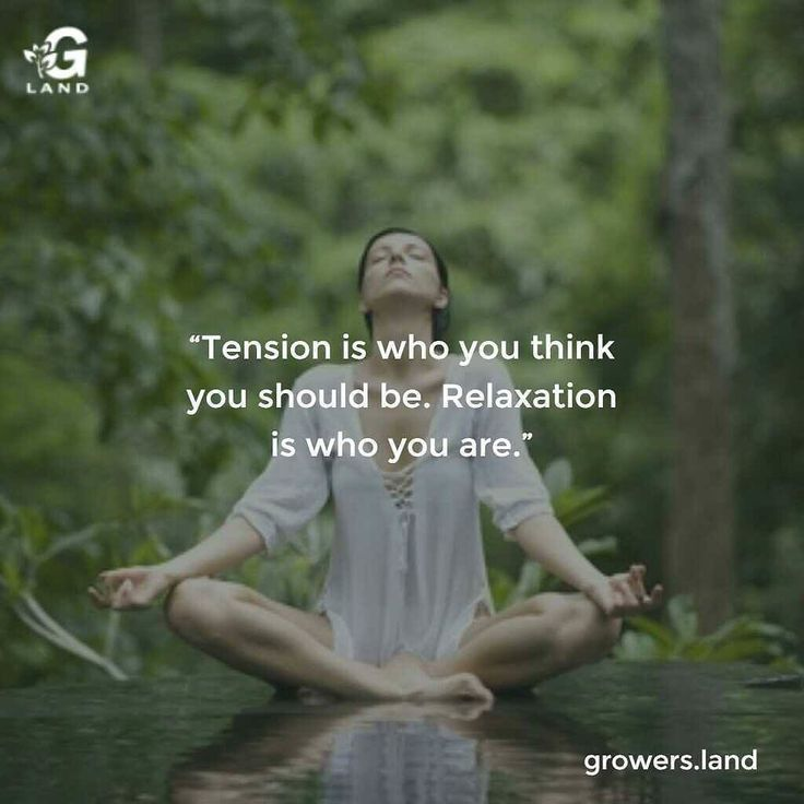 Tension is who you think you should be. Relaxation is who you are. #relax