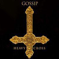 Gossip - Heavy Cross (Steph Seroussi Edit)