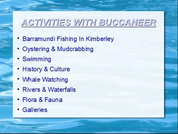 Activities with Buccaneer http://www.scribd.com/doc/212413803/Buccaneer-Sea-Safaris