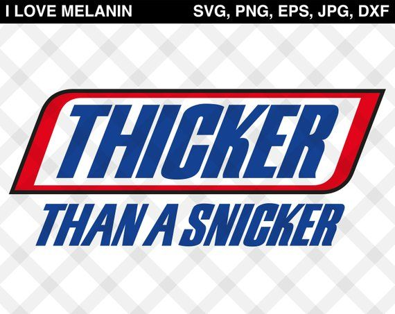 8a0c2761b9ca Thicker Than A Snicker digital files featuring Snickers parody text.  Perfect for t-shirts, birthday cards, wall decals, car decals, birthday  party ...