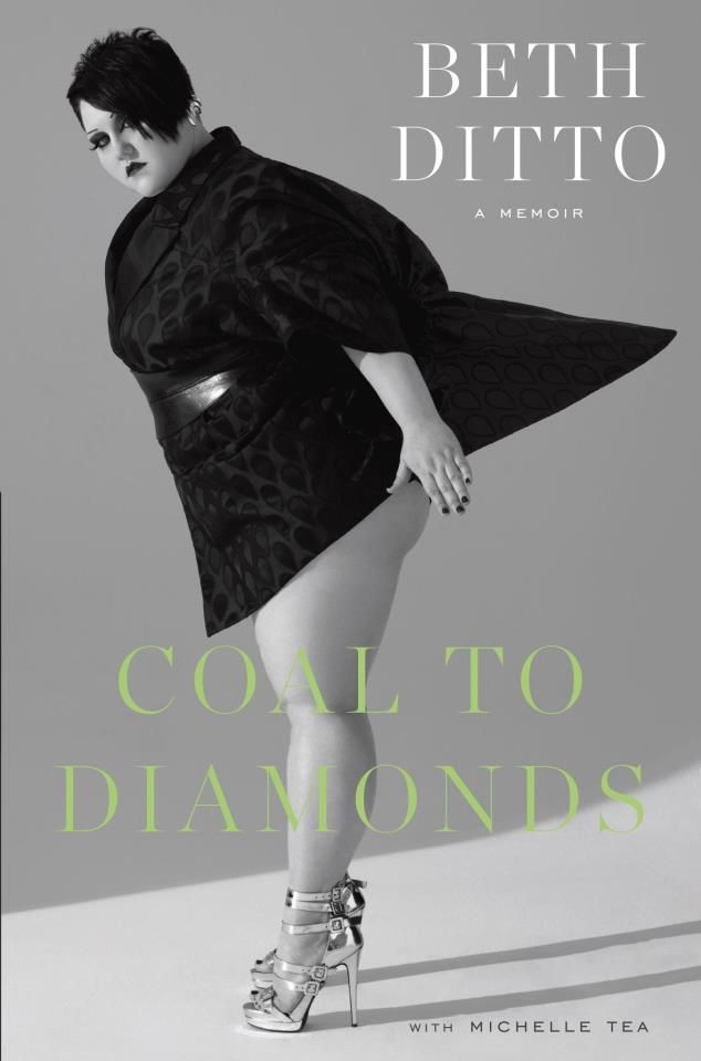 Coal to Diamonds by Beth Ditto with Michelle Tea
