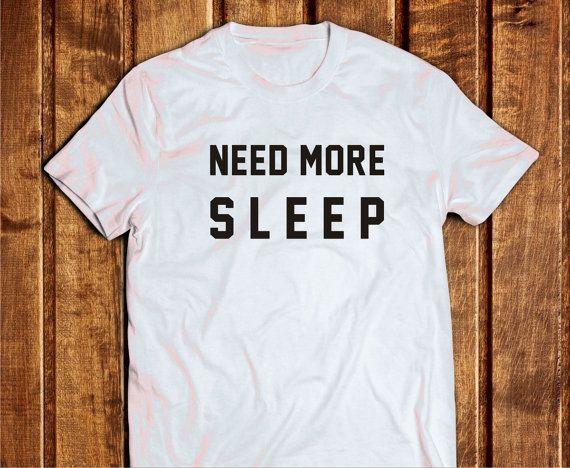 Need More Sleep Shirt Unisex Tshirt Need More Sleep by Trend2Tees