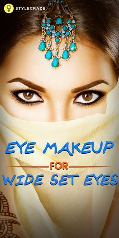 Out of the many eye shapes, wide set eyes have the most distance in between the eyes. Makeup for them is not simple. Check this eye makeup ...