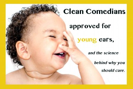 Love to laugh, but have little impressionable ears around? Be careful. Here is hard science behind why you need to find clean comedians to enjoy.