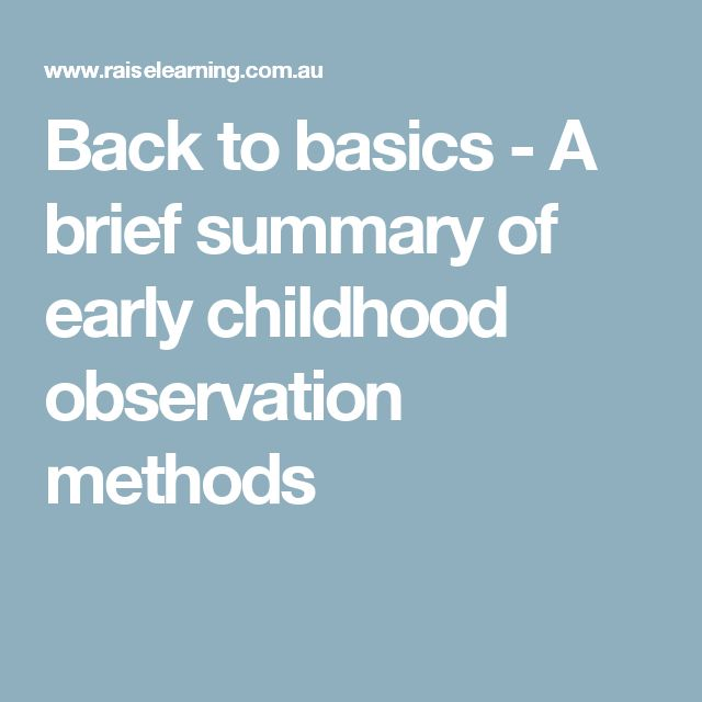 Back to basics - A brief summary of early childhood observation methods