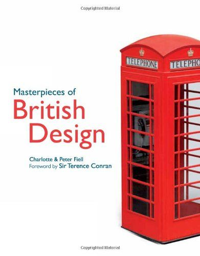 Masterpieces of British design / Charlotte & Peter Fiell. Bibsys: http://ask.bibsys.no/ask/action/show?pid=131399233&kid=biblio