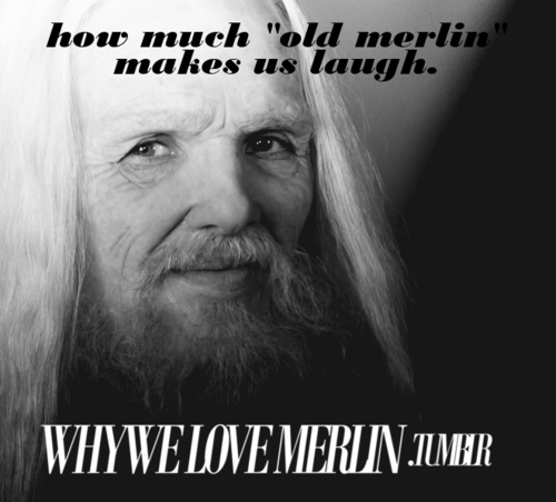 Emrys/the great dragoon/old Merlin is really hilarious. I love how he tells Arthur and the knights off, and says things he couldn't get away with saying to them as Merlin.