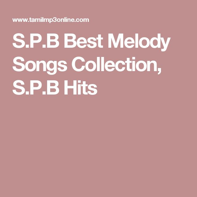 S.P.B Best Melody Songs Collection, S.P.B Hits