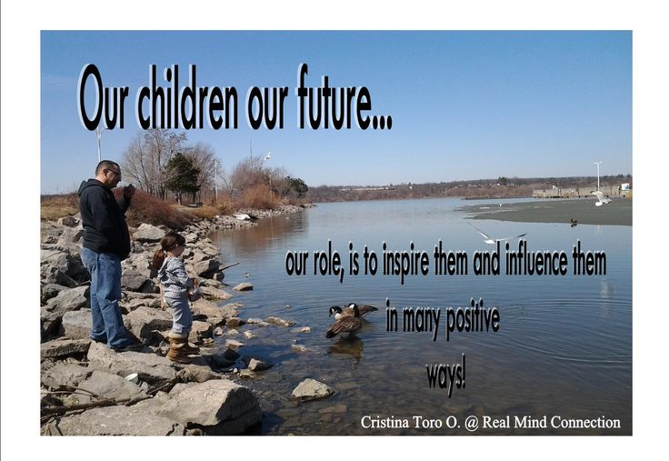 As parents, as teachers, as family, as friends let's do a great job in the life of the children around us, they are looking at us all the time, BE A GREAT MODEL!