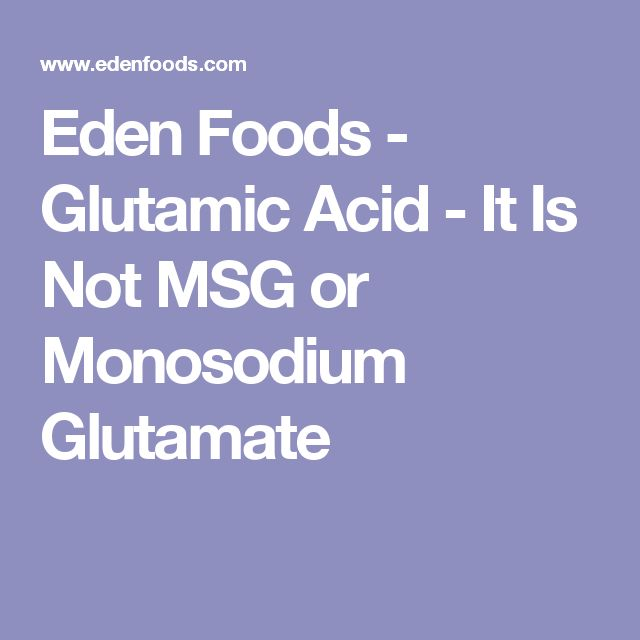 Eden Foods - Glutamic Acid - It Is Not MSG or Monosodium Glutamate