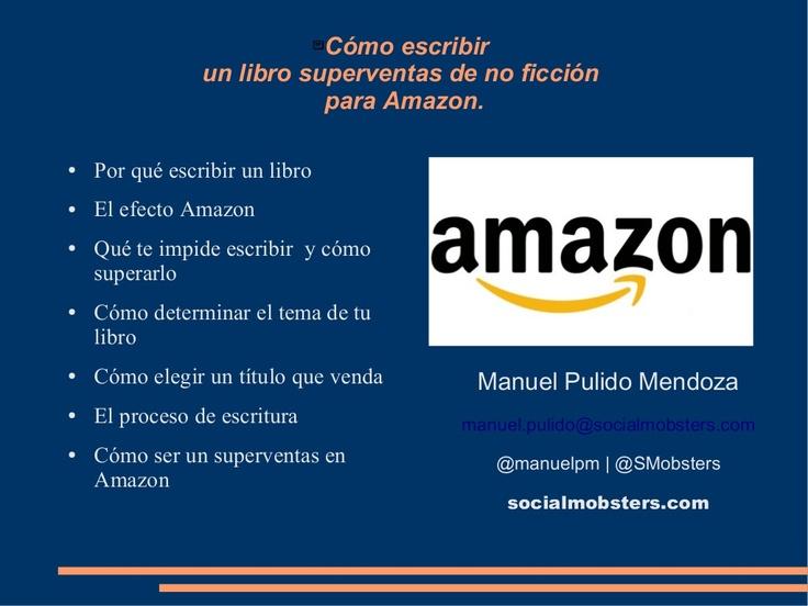 Escribir para #Amazon by Manuel Pulido Mendoza via @SlideShare @Manuel Pulido Mendoza