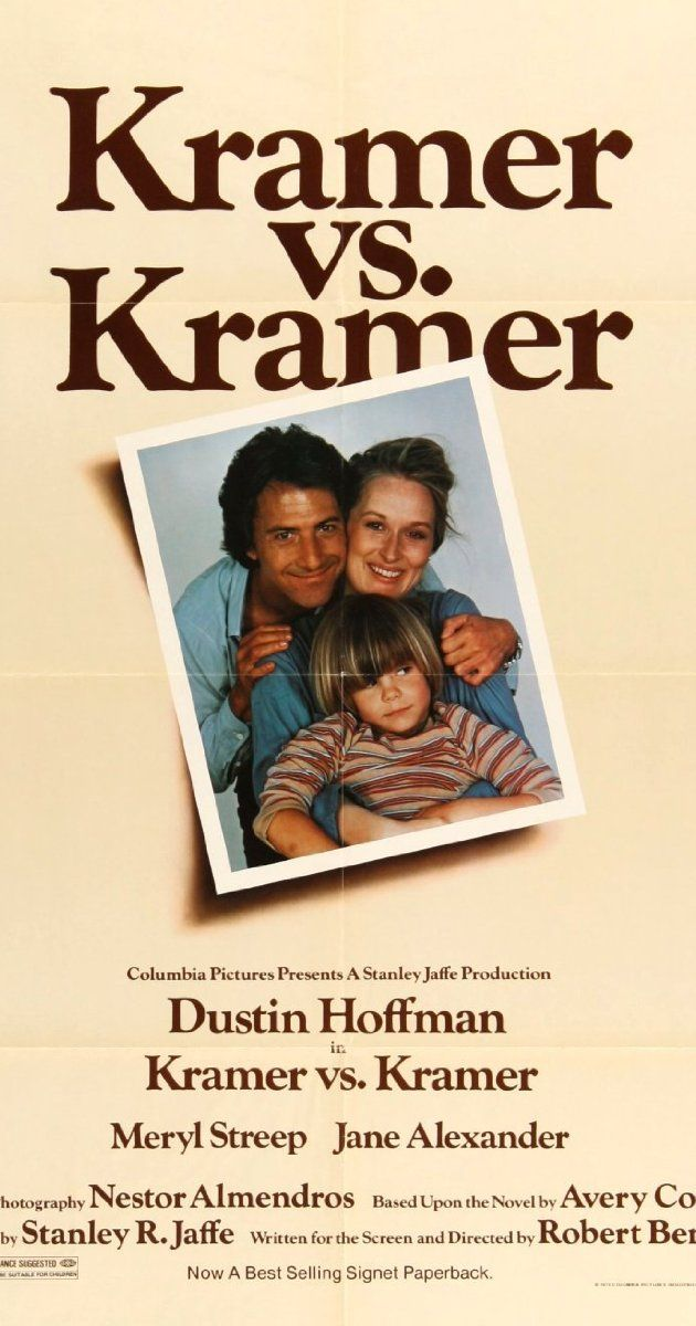 Directed by Robert Benton.  With Dustin Hoffman, Meryl Streep, Jane Alexander, Justin Henry. A just-divorced man must learn to care for his son on his own, and then must fight in court to keep custody of him.