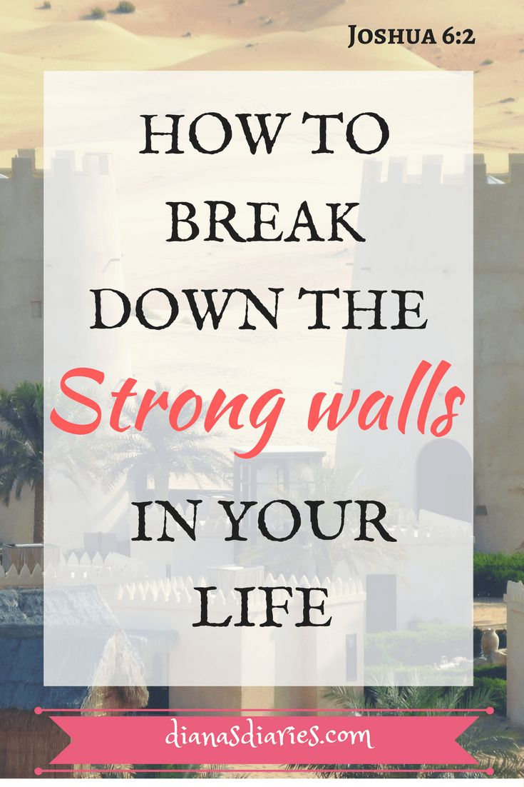 Do you have strongholds in your life? The behavior that controls your life separating you from having a relationship with God? Here are 4 ways we can break down those strong walls erected by the devil . #Christiandevotion #Strongholds #WallsofJericho