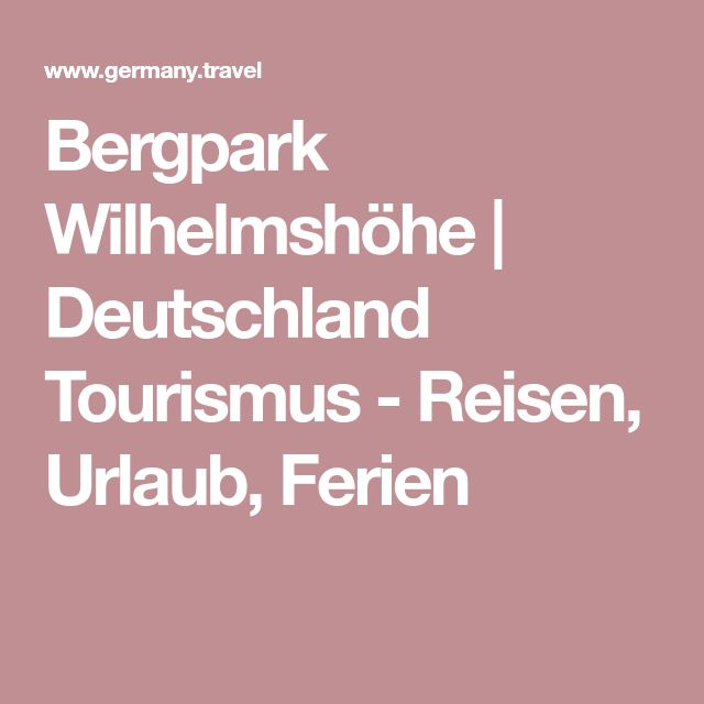 Bergpark Wilhelmshöhe | Deutschland Tourismus - Reisen, Urlaub, Ferien