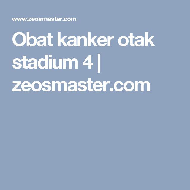 Obat kanker otak stadium 4 | zeosmaster.com