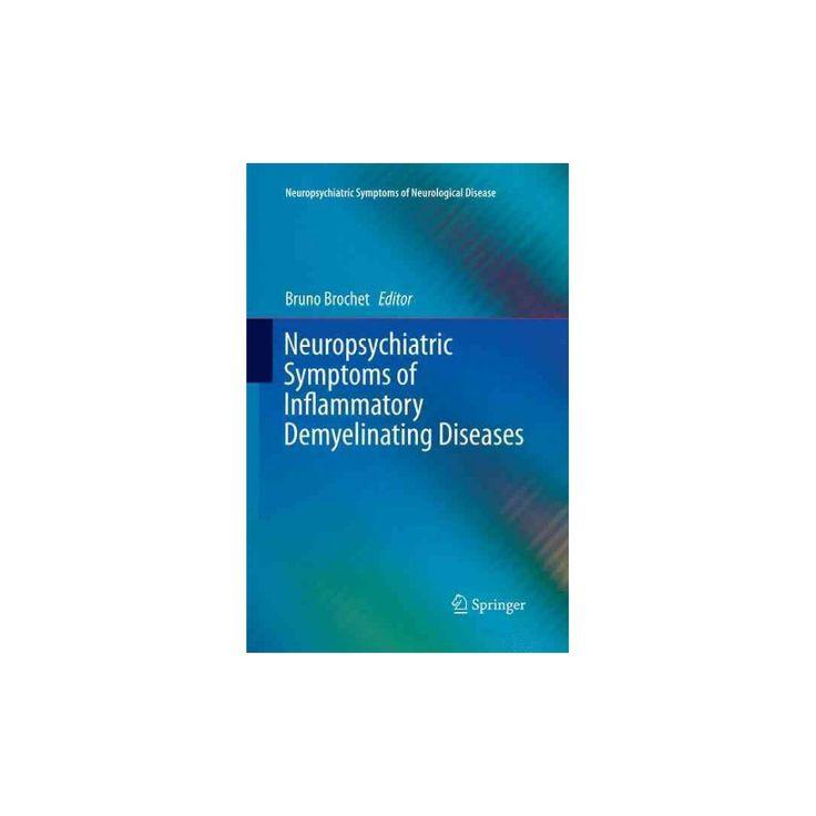 Neuropsychiatric Symptoms of Inflammatory Demyelinating Diseases (Reprint) (Paperback)