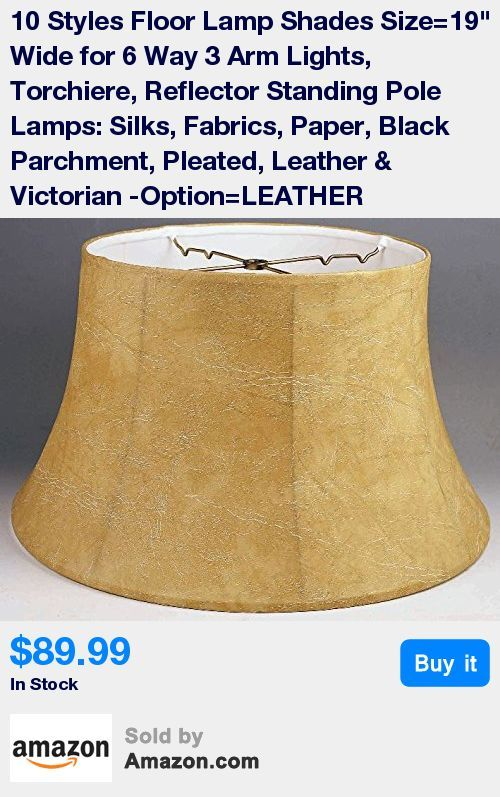 """Leather Look Vinyl Floor Lamp Shade: Fine soft white sateen sewn in luxury lining, Size= 13""""x19""""x11"""" (top x bottom x side) Original Manufactures , Size For Most 6 Way Reflector Floor Lamps * Industry Standard Size For Most New & Antique 6 Way 3 Arm Standing Floor Lamps & Torchiere Reflector Floor Lamps * Fine quality replacement lamp shade sits on top of either: white glass reflector bowl, harp or shade holder pipe * Spider Fitter: V Notch Spider Spokes With 1/2"""" Drop/Recess Helps Prevent Sh"""