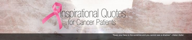 Cancer Quotes | Quotes for Cancer Patients | Breast Cancer Quotes