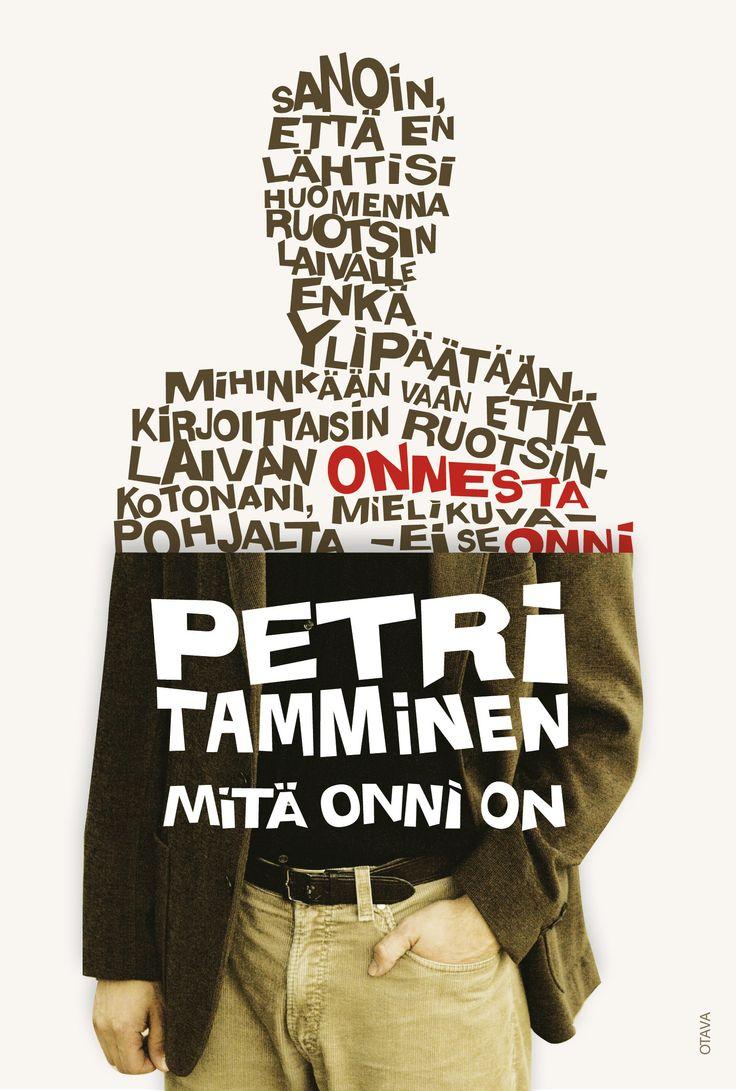 Title: Mitä onni on   Author: Petri Tamminen   Designer: Piia Aho