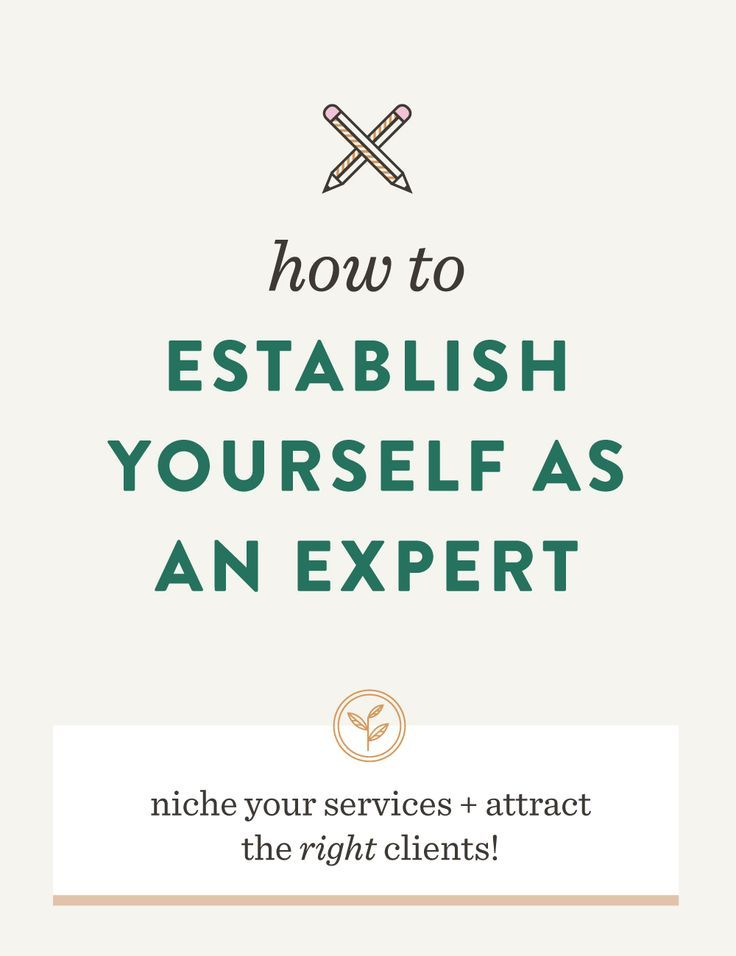 How to Establish Yourself as an Expert   @sprucerd How to attract the right clients, build your business, niche your brand