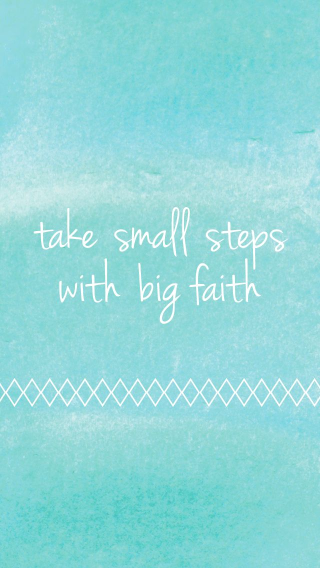 Take Small Steps with Big Faith | Phone Wallpaper Watercolor Quote