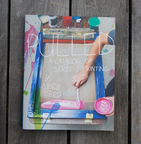 """""""Pulled: A Catalog of Screen Printing"""" by Mike Perry $35.00 http://j.mp/jjyHzL"""