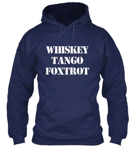 Whisky Tango Foxtrot Limited Hoodie if enough are reserved then the design comes back!!!!