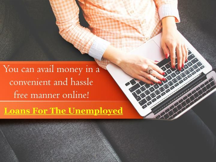 Loans for the unemployed are one of the greatest alternatives for those applicants who have lost the current job and want the immediate finance in the time of unannounced fiscal urgency. You can obtain the quick money by this fund to overcome temporary monetary stress in short span with hassle free manners. Apply now: www.loansforunemployed.org