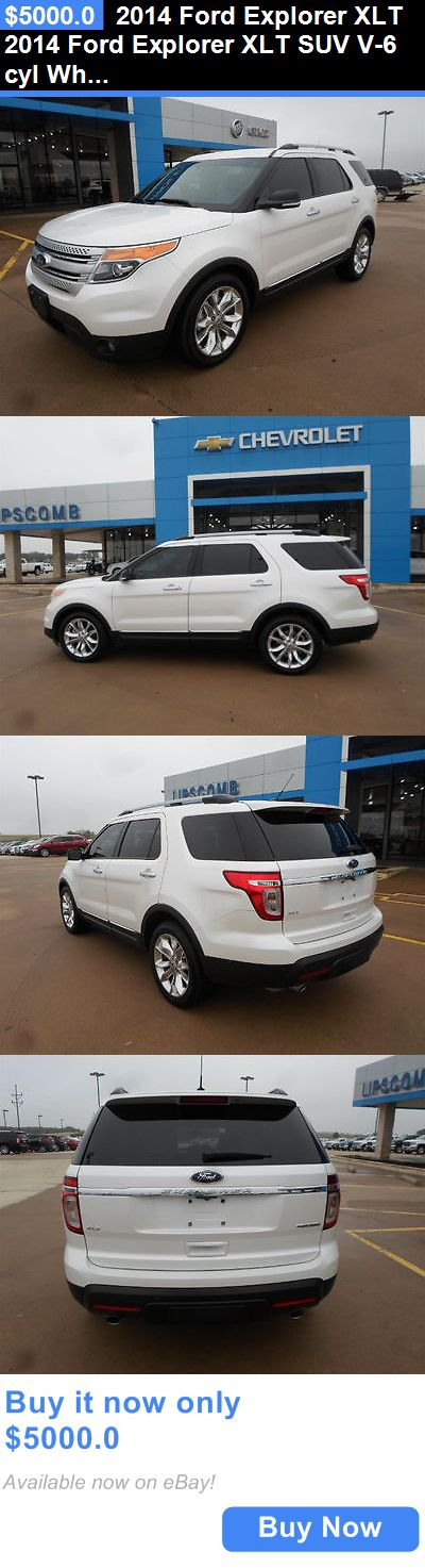 SUVs: 2014 Ford Explorer Xlt 2014 Ford Explorer Xlt Suv V-6 Cyl White Automatic BUY IT NOW ONLY: $5000.0