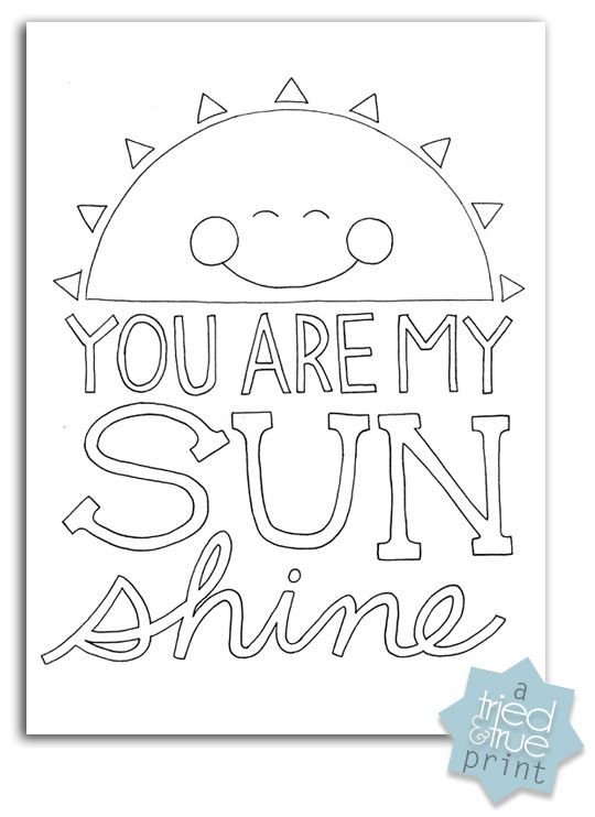 you are my sunshine free coloring prints coloring quotes about love and birthdays. Black Bedroom Furniture Sets. Home Design Ideas