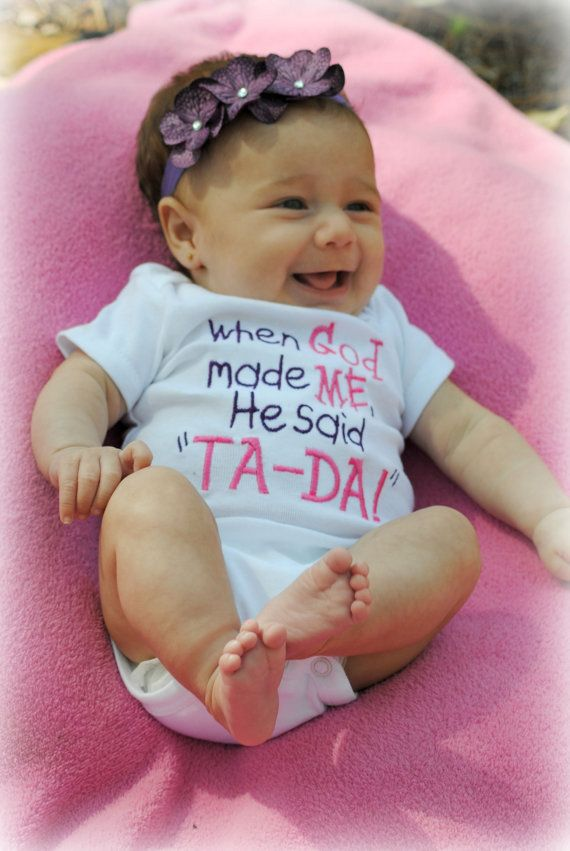 When God Made Me He Said TA DA Onesie Tshirt Pink by girlslovebows, $14.99