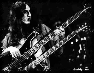 Geddy Lee. The bassist and vocalist for Rush. One of the best bassists in the world, in my opinion.