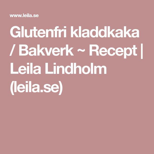 Glutenfri kladdkaka / Bakverk ~ Recept | Leila Lindholm (leila.se)