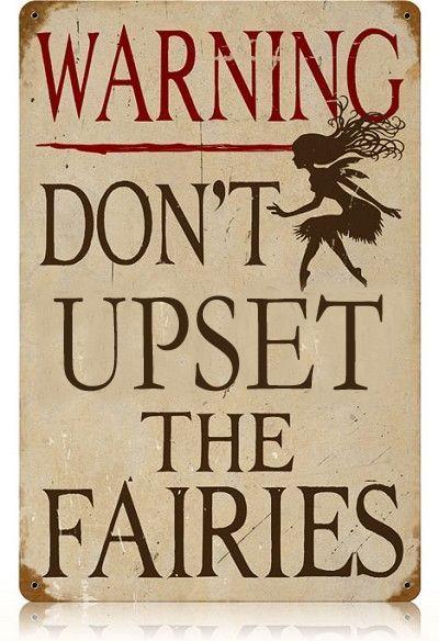 WARNING  Don't upset the fairies