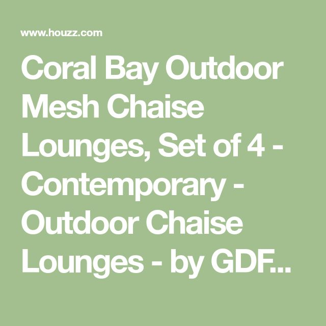Coral Bay Outdoor Mesh Chaise Lounges, Set of 4 - Contemporary - Outdoor Chaise Lounges - by GDFStudio