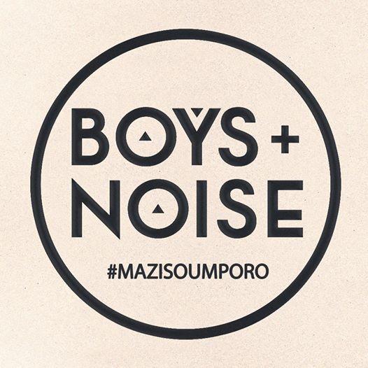 BOYS+NOISE #MAZISOUMPORO