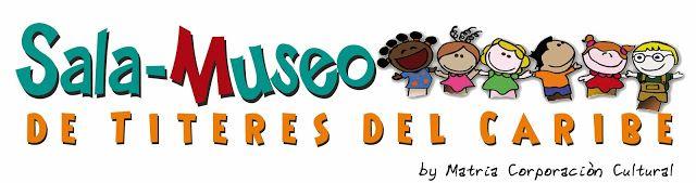 """Sala-Museo de Titeres del Caribe: Sala- Museo de Títeres del Caribe """"Una Puerta a tu..."""
