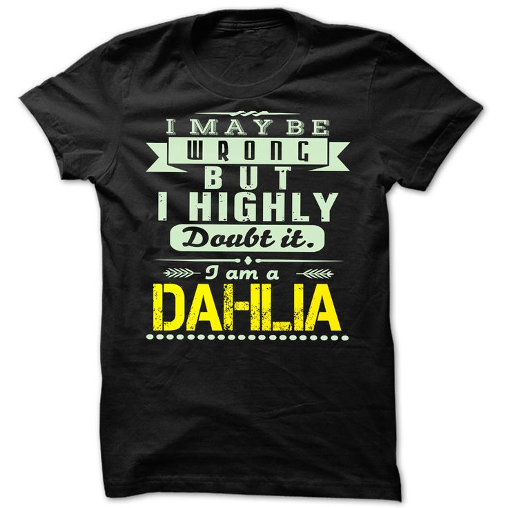 Dahlia Doubt Wrong ︻ - Cool Name Shirt !!!Dahlia Doubt Wrong - Cool Name Shirt !!! If you are Dahlia or loves one. Then this shirt is for you. Cheers !!!TeeForDahlia Dahlia