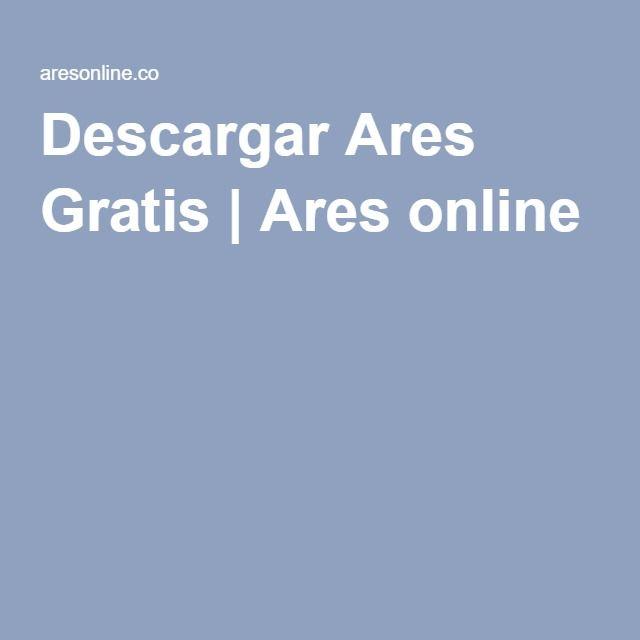 Descargar Ares Gratis   Ares online