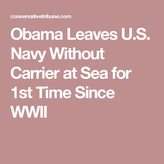 Obama Leaves U.S. Navy Without Carrier at Sea for 1st Time Since WWII