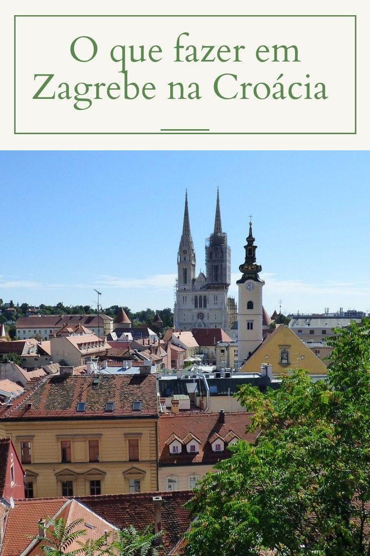 Roteiro De 1 Dia Em Zagreb Croacia Zagreb Viagem Na Europa