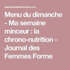 Menu du dimanche - Ma semaine minceur : la chrono-nutrition - Journal des Femmes Forme