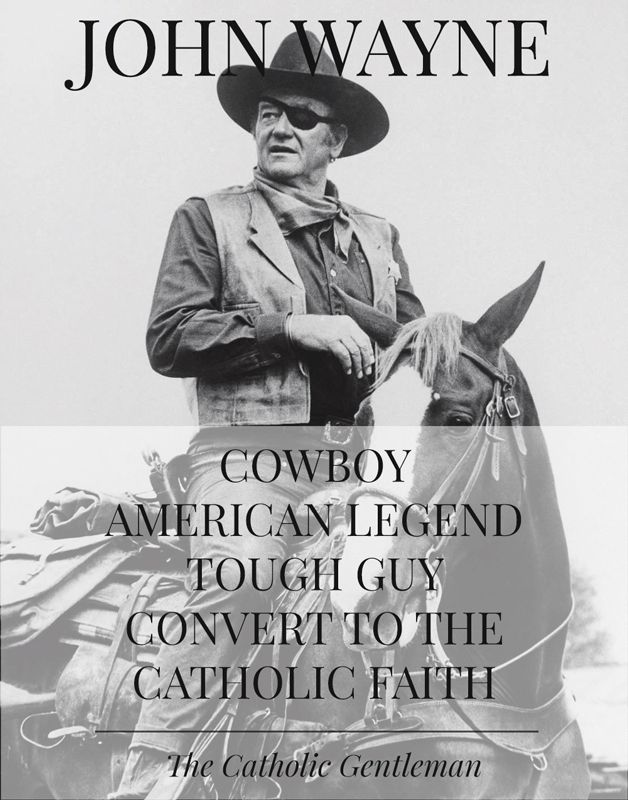 """John Wayne is well known as the tough """"American Cowboy Legend"""", but did you know he was a convert to the Catholic faith? Catholicism runs in the Family, his grandson  Fr. Matthew Muñoz is a Catholic priest."""