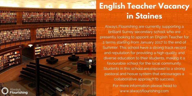 English Teacher Vacancy in Staines - Always Flourishing are currently supporting a brilliant Surrey secondary school who are presently looking to appoint an English Teacher for 2 terms starting from January 2017 to the end of Summer. Always Flourishing are currently supporting a brilliant Surrey secondary school who are presently looking to appoint an English Teacher for 2 terms starting from January 2017 to the end of Summer. #TeachingJobs #English #Vacancy #Surrey #SecondarySchool