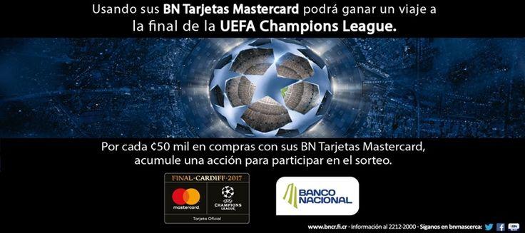 El Banco Nacional con sus BN Tarjetas Mastercard ha lanzado una promoción para llevar a varia gente a la Final de la UEFA Champions League.